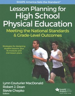 Lesson Planning for High School Physical Education by Lynn Couturier Macdonald, Robert J. Doan, Stevie Chepko (9781492547846) - PaperBack - Education Secondary