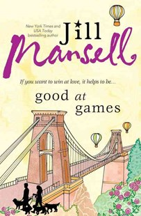 Good at Games by Jill Mansell (9781492604501) - PaperBack - Modern & Contemporary Fiction General Fiction