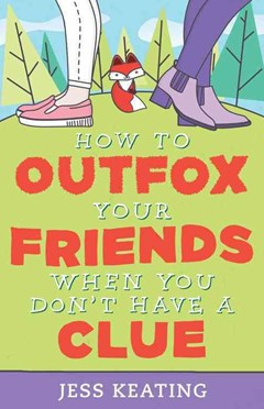 How to Outfox Your Friends When You Don
