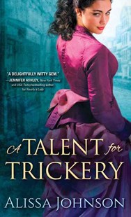 A Talent for Trickery by Alissa Johnson (9781492620501) - PaperBack - Crime Mystery & Thriller