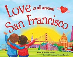 Love Is All Around San Francisco