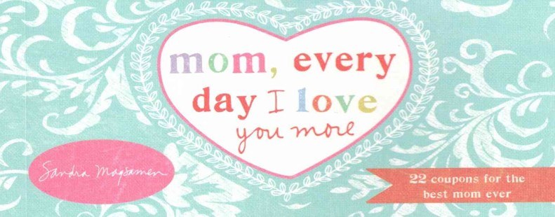 Mom, Every Day I Love You More by Sandra Magsamen (9781492633136) - PaperBack - Family & Relationships Parenting