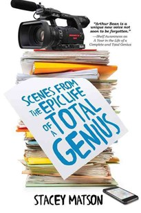 Scenes from the Epic Life of a Total Genius by Stacey Matson (9781492638025) - HardCover - Children's Fiction Older Readers (8-10)