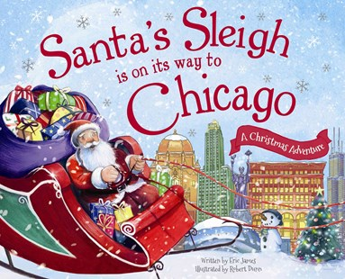 Santa's Sleigh Is on Its Way to Chicago by Eric James, Robert Dunn (9781492643234) - HardCover - Children's Fiction Intermediate (5-7)