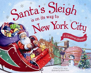 Santa's Sleigh Is on Its Way to New York City by Eric James, Robert Dunn (9781492643449) - HardCover - Children's Fiction Intermediate (5-7)