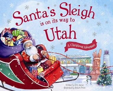 Santa's Sleigh Is on Its Way to Utah by Eric James, Robert Dunn (9781492643609) - HardCover - Children's Fiction Intermediate (5-7)