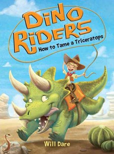 How to Tame a Triceratops by Will Dare (9781492646686) - HardCover - Children's Fiction Older Readers (8-10)