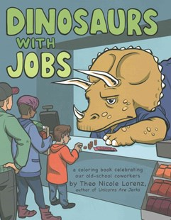 Dinosaurs with Jobs by Theo Lorenz (9781492647218) - PaperBack - Non-Fiction Art & Activity