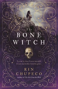 The Bone Witch by Rin Chupeco (9781492652786) - PaperBack - Children's Fiction Teenage (11-13)