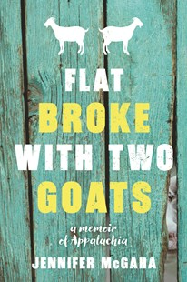 Flat Broke With Two Goats by Jennifer Mcgaha (9781492655381) - PaperBack - Biographies General Biographies