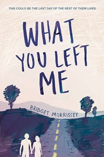 What You Left Me by Bridget Morrissey (9781492655510) - PaperBack - Children's Fiction