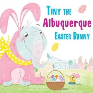 Tiny the Albuquerque Easter Bunny by Eric James, Sara Sanchez (9781492659051) - HardCover - Non-Fiction