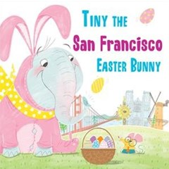 Tiny the San Francisco Easter Bunny