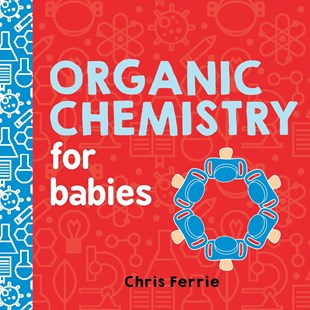 Organic Chemistry for Babies - Picture Books