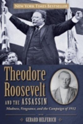 (ebook) Theodore Roosevelt and the Assassin