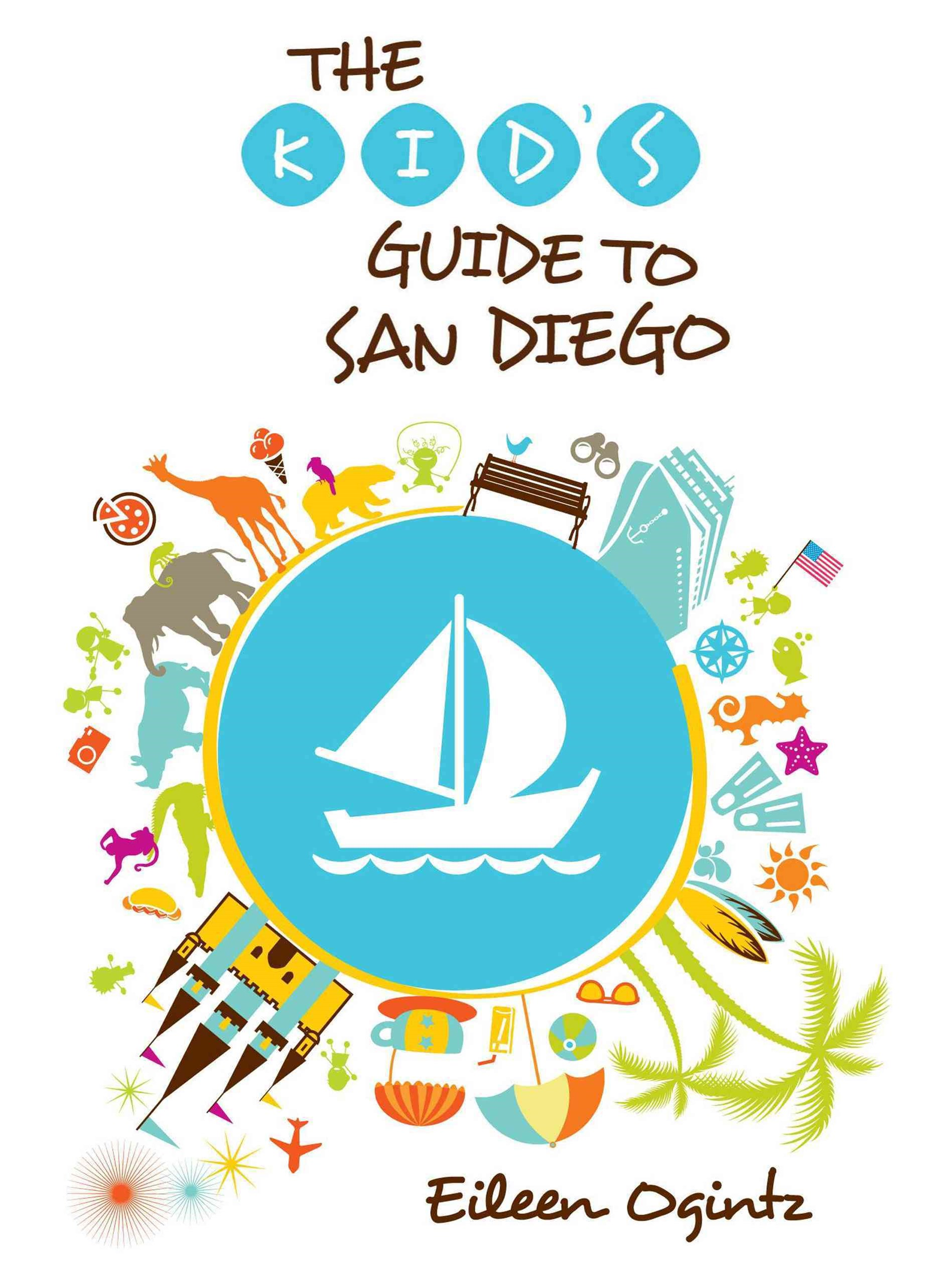 The Kid's Guide to San Diego