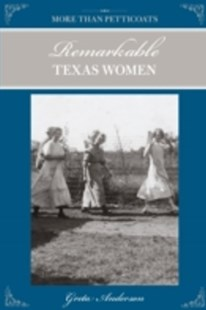 (ebook) More Than Petticoats: Remarkable Texas Women - Biographies General Biographies