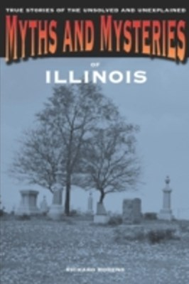 (ebook) Myths and Mysteries of Illinois