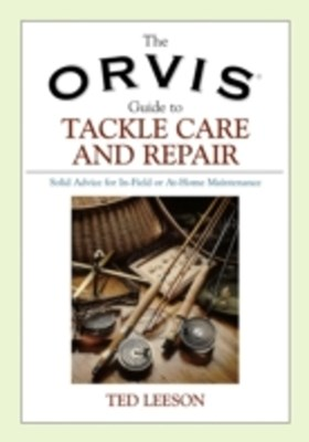 Orvis Guide to Tackle Care and Repair