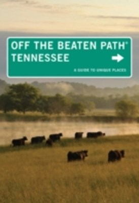 Tennessee Off the Beaten Path(R)