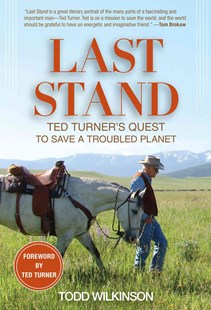 Last Stand by Todd Wilkinson, Ted Turner (9781493006502) - PaperBack - Biographies Business