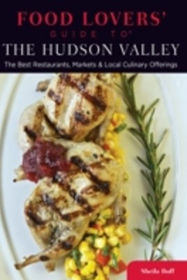 Food Lovers' Guide to(R) The Hudson Valley