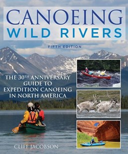 Canoeing Wild Rivers by Cliff Jacobson (9781493008254) - PaperBack - Sport & Leisure Other Sports