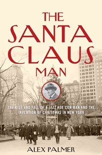 Santa Claus Man by Alex Palmer (9781493008445) - HardCover - Biographies General Biographies