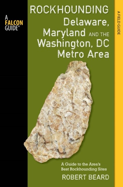 (ebook) Rockhounding Delaware, Maryland, and the Washington, DC Metro Area