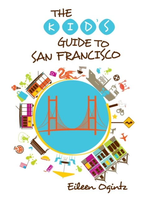 Kid's Guide to San Francisco