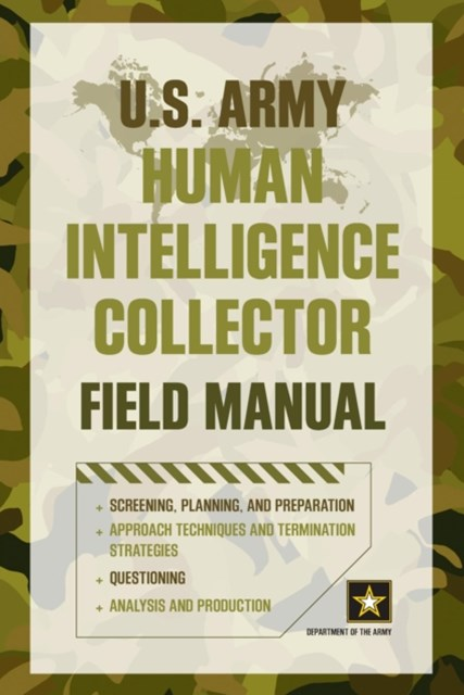 U.S. Army Human Intelligence Collector Field Manual