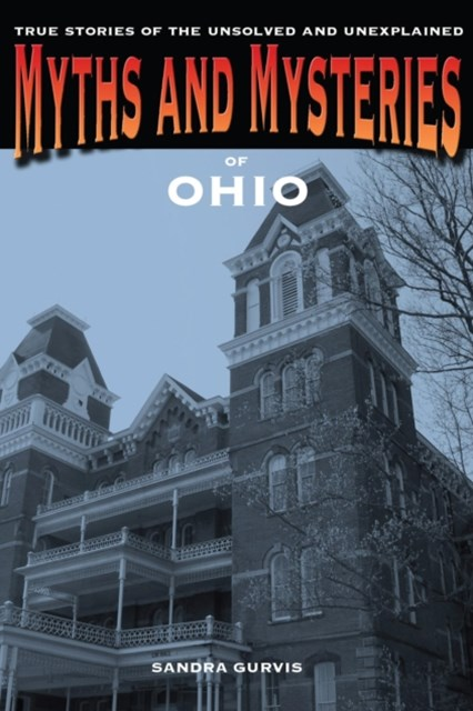 Myths and Mysteries of Ohio