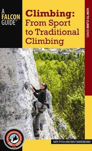 Climbing by Nate Fitch, Ron Funderburke (9781493016402) - PaperBack - Sport & Leisure Other Sports