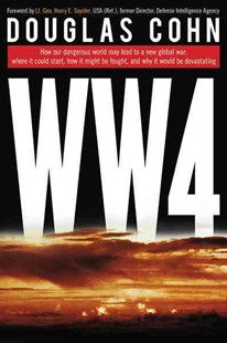 World War 4 by Douglas Alan Cohn, Harry E. Soyster (9781493018772) - HardCover - Military