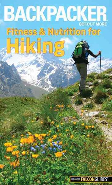 Backpacker Magazine's Fitness and Nutrition for Hiking