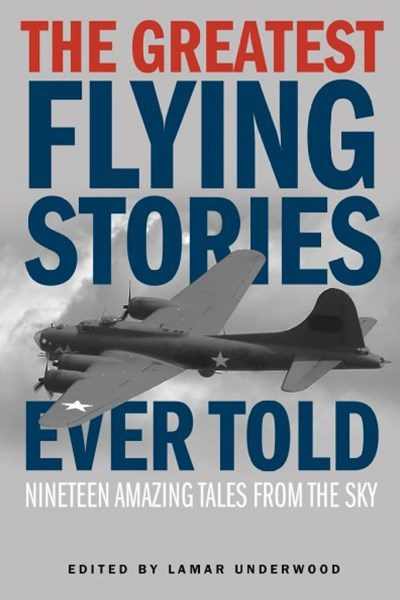 The Greatest Flying Stories Ever Told