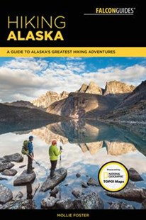 Hiking Alaska by Mollie Foster (9781493025596) - PaperBack - Sport & Leisure Other Sports