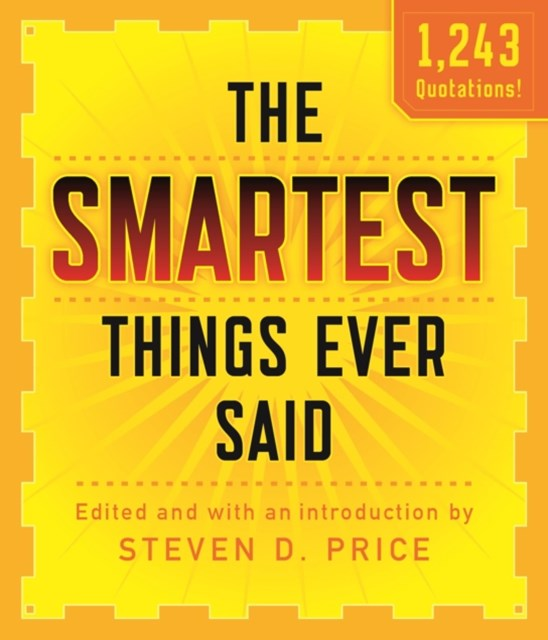 Smartest Things Ever Said, New and Expanded