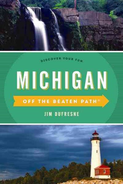 Michigan off the Beaten Path
