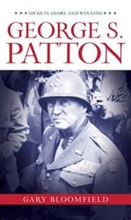 George S. Patton by Gary Bloomfield (9781493029488) - HardCover - Military Wars