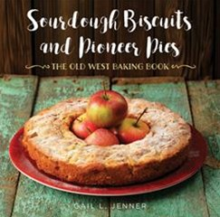 Sourdough Biscuits and Pioneer Pies