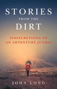 Stories from the Dirt by John Long (9781493030958) - PaperBack - Sport & Leisure Other Sports