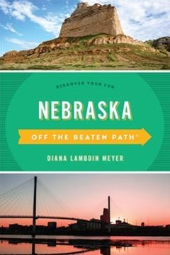 Nebraska Off the Beaten Path (R): Discover Your Fun
