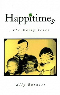 Happitimes - the Early Years by Ally Burnett (9781493112029) - HardCover - Biographies General Biographies