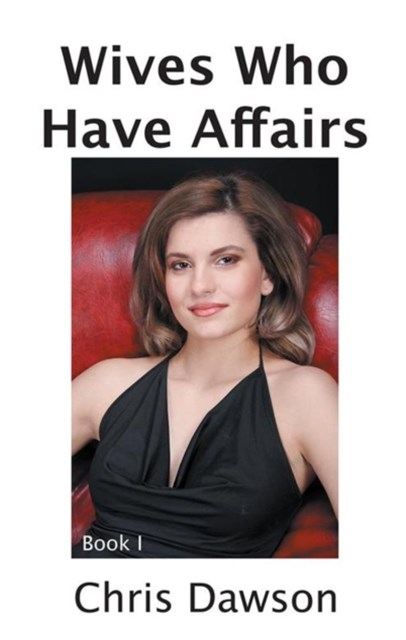 Wives Who Have Affairs Book I