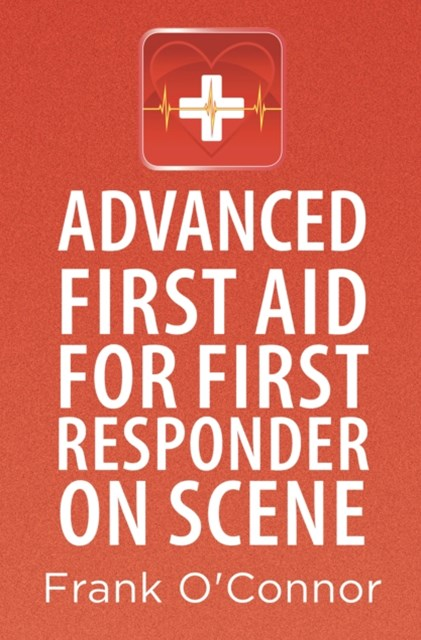 (ebook) Advanced First Aid for First Responder on Scene