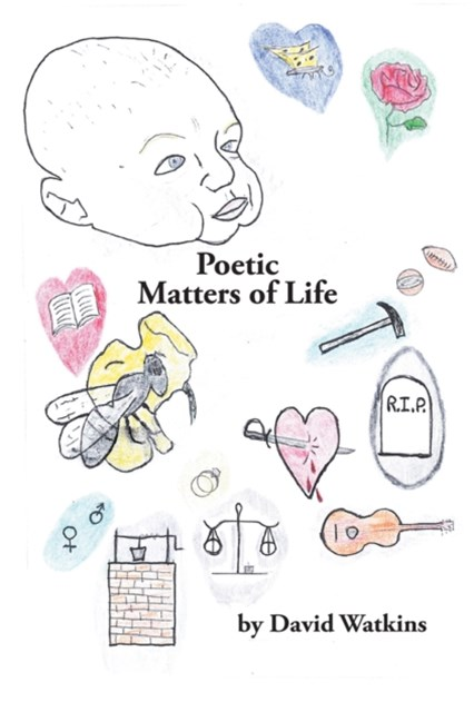 Poetic Matters of Life