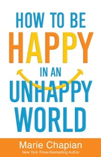 (ebook) How to Be Happy in an Unhappy World - Religion & Spirituality Christianity
