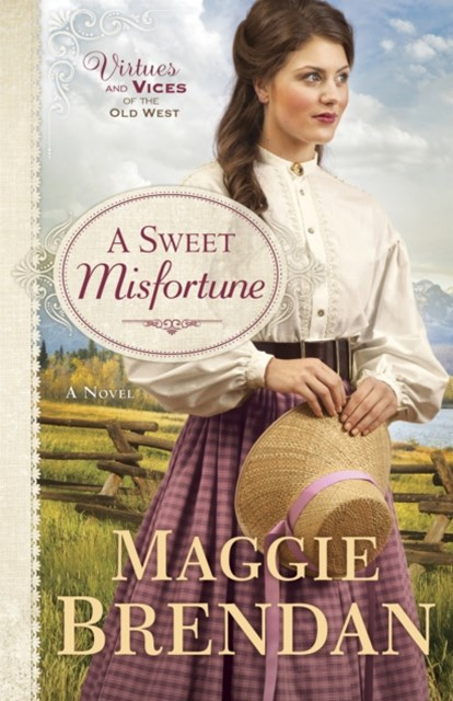 Sweet Misfortune (Virtues and Vices of the Old West Book #2)