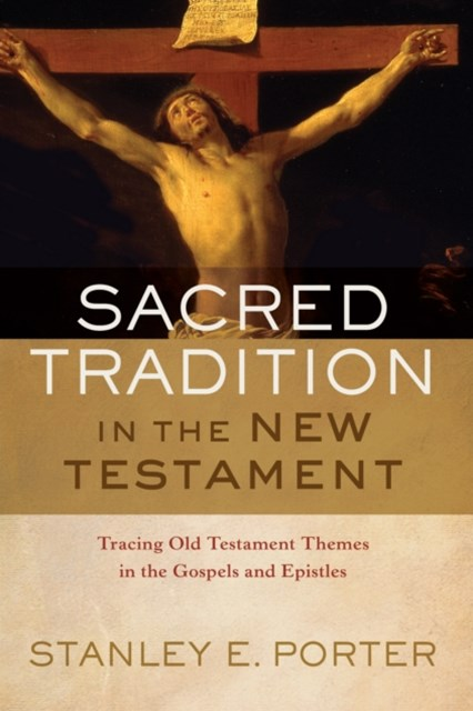 Sacred Tradition in the New Testament